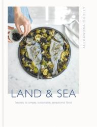 Land & Sea - Secrets to simple, sustainable, sensational food (ISBN: 9781409169154)