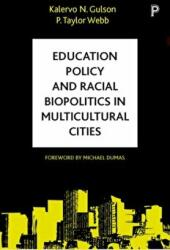 Education policy and racial biopolitics in multicultural cities (ISBN: 9781447320074)