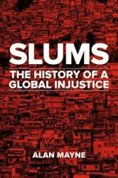 Slums - The History of a Global Injustice (ISBN: 9781780238098)