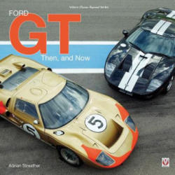 Ford GT - Then and Now (ISBN: 9781787111264)