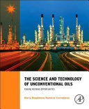 Science and Technology of Unconventional Oils - Finding Refining Opportunities (ISBN: 9780128012253)