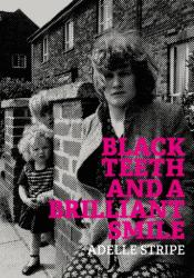 Black Teeth and a Brilliant Smile (ISBN: 9781903110560)