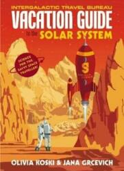 Vacation Guide to the Solar System - Science for the Savvy Space Traveller (ISBN: 9781910931349)