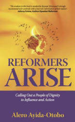 Reformers Arise - Calling Out a People of Dignity to Influence and Action (ISBN: 9781784521103)