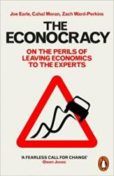 Econocracy - On the Perils of Leaving Economics to the Experts (ISBN: 9780141986869)