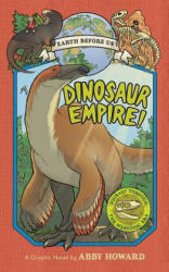 Dinosaur Empire! (Earth Before Us #1) - Abby Howard (ISBN: 9781419723063)