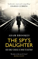 Spy's Daughter - Adam Brookes (ISBN: 9780751566420)