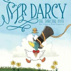 Mr Darcy the Dancing Duck (ISBN: 9781912076574)