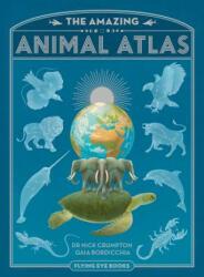 Amazing Animal Atlas (ISBN: 9781909263116)