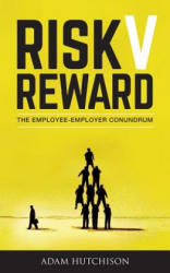 Risk V Reward: The Employee-Employer Conundrum (ISBN: 9781861516084)