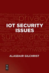 IoT Security Issues - Alasdair Gilchrist (ISBN: 9781501514746)