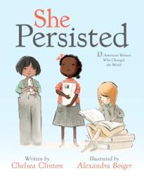 She Persisted - Chelsea Clinton, Alexandra Boiger (ISBN: 9781524741723)