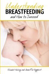 Understanding Breastfeeding and How to Succeed (ISBN: 9781939807786)