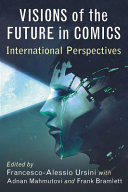 Visions of the Future in Comics - International Perspectives (ISBN: 9781476668017)