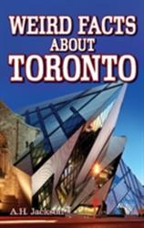 Weird Facts about Toronto - Alan Jackson (ISBN: 9781926700090)