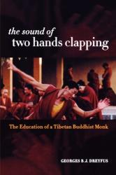 Sound of Two Hands Clapping - The Education of a Tibetan Buddhist Monk (ISBN: 9780520232600)