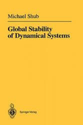 Global Stability of Dynamical Systems - Michael Shub, A. Fathi, R. Langevin, Joseph Christy (ISBN: 9780387962955)