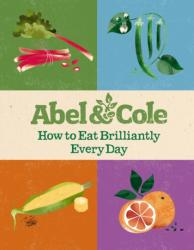 How to Eat Brilliantly Every Day (ISBN: 9781785035791)