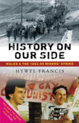 History on Our Side - Hywel Francis (ISBN: 9781910448151)