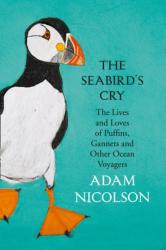 Seabird's Cry - The Lives and Loves of Puffins, Gannets and Other Ocean Voyagers (ISBN: 9780008165697)