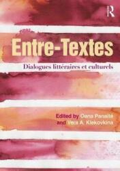 Entre-Textes - Dialogues Litteraires et Culturels (ISBN: 9781138939844)