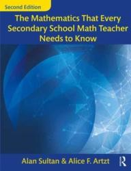 Mathematics That Every Secondary School Math Teacher Needs to Know (ISBN: 9781138228610)