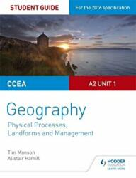 CCEA A-level Geography Student Guide 4: A2 Unit 1 (ISBN: 9781471863127)