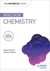 My Revision Notes: WJEC GCSE Chemistry - SCHMIT, ADRIAN, POLLA (ISBN: 9781471883538)