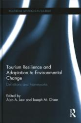 Tourism Resilience and Adaptation to Environmental Change - Definitions and Frameworks (ISBN: 9781138206793)