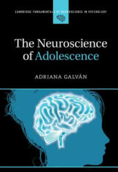 Cambridge Fundamentals of Neuroscience in Psychology - Adriana Galvan (ISBN: 9781107461857)