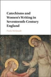 Catechisms and Women's Writing in Seventeenth-Century England (ISBN: 9781107198258)