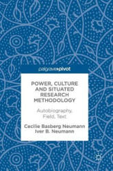 Power, Culture and Situated Research Methodology - Autobiography, Field, Text (ISBN: 9783319592169)