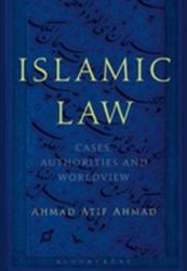 Islamic Law - Cases, Authorities and Worldview (ISBN: 9781474274494)