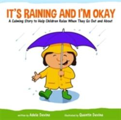It's Raining and I'm Okay - A Calming Story to Help Children Relax When They Go Out and About (ISBN: 9781785923197)