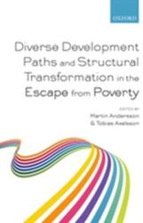 Diverse Development Paths and Structural Transformation in the Escape from Poverty (ISBN: 9780198803706)