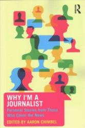Why I'm a Journalist - Aaron Chimbel (ISBN: 9780415349222)