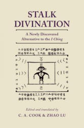 Stalk Divination - A Newly Discovered Alternative to the I Ching (ISBN: 9780190648459)