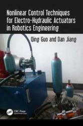 Nonlinear Control Techniques for Electro-Hydraulic Actuators in Robotics Engineering (ISBN: 9781138634220)