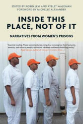 Inside This Place, Not of it - Ayelet Waldman (ISBN: 9781786632852)