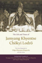 Life And Times Of Jamyang Khyentse - The Great Biography By Dilgo Khyentse Rinpoche And Other Stories (ISBN: 9781611803778)