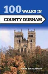 100 Walks in County Durham (ISBN: 9781785003066)