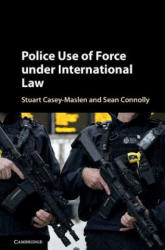 Police Use of Force under International Law (ISBN: 9781316510025)