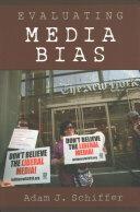 Evaluating Media Bias - Adam J. Schiffer (ISBN: 9781442265660)