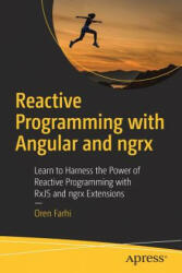 Reactive Programming with Angular and ngrx - Learn to Harness the Power of Reactive Programming with RxJS and ngrx Extensions (ISBN: 9781484226193)