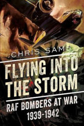 Flying into the Storm - RAF Bombers at War 1939-1942 (ISBN: 9781781556177)