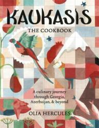 Kaukasis The Cookbook - Olia Hercules (ISBN: 9781784721640)