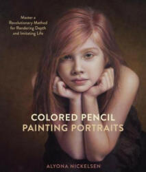 Colored Pencil Painting Portraits - Alyona Nickelsen (ISBN: 9780385346276)