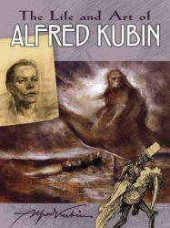 Life and Art of Alfred Kubin - Alfred Kubin (ISBN: 9780486815305)