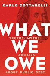 What We Owe - Truths, Myths, and Lies about Public Debt (ISBN: 9780815730675)