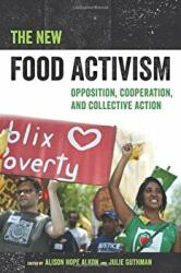New Food Activism - Opposition, Cooperation, and Collective Action (ISBN: 9780520292147)